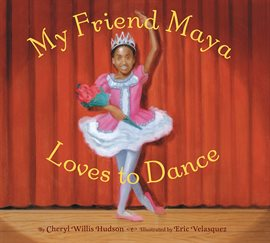 Cover image for My Friend Maya Loves to Dance