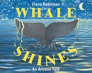Whale shines : an artistic tale cover image