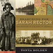 Searching for Sarah Rector : the richest black girl in America cover image