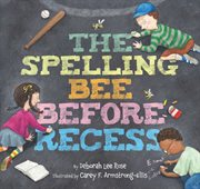 The spelling bee before recess cover image