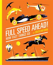 Full speed ahead! : how fast things go cover image