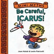 Be careful, Icarus! cover image