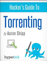 Hacker's Guide to Torrenting