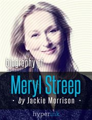 A Biography of Meryl Streep