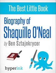 Biography of Shaquille O'neal