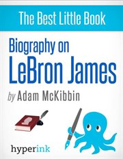Biography on Lebron James