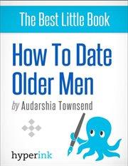 How to Date Older Men