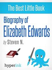 Biography Of Elizabeth Edwards