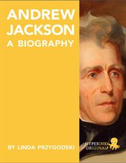 Andrew Jackson the president and legend cover image