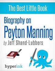 Biography on Peyton Manning