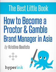 How to Become A Proctor and Gamble Brand Manager in Asia