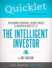 Quicklet on Benjamin Graham, Jason Zweig, and Warren Buffett's The Intelligent Investor