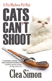 Cats can't shoot : a Pru Marlowe pet noir cover image