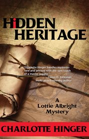 Hidden Heritage : a Lottie Albright Mystery cover image