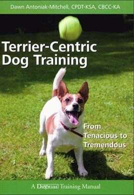 Cover image for Terrier-Centric Dog Training