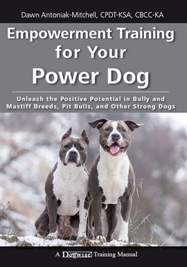 Cover image for Empowerment Training for Your Power Dog