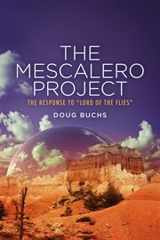 The Mescalero project: response to the Lord of the Flies cover image
