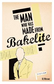 The man who was made from bakelite cover image