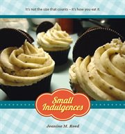 Small indulgences. It's not the size that counts - it's how you eat it cover image