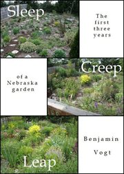 Sleep, creep, leap: the first three years of a Nebraska garden cover image