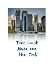 The last man on the job cover image