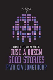 No aliens or swear words, just a dozen good stories cover image