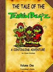 The Tale of the Travlinbug'z