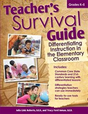 Teacher's survival guide differentiating instruction in the elementary classroom cover image