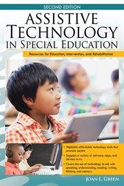 Assistive Technology in Special Education : Resources for Education, Intervention, and Rehabilitation cover image