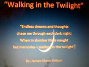 "Walking in the twilight. ""Endless dreams and thoughts chase me through each dark night; When in slumber life is naught but me cover image"