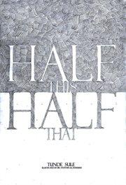 Half This, Half That