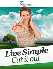 Live simple: cut it out cover image