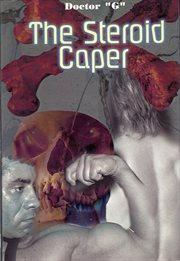 The Steroid Caper