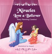 Miracles Love A Believer