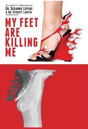 My Feet Are Killing Me!