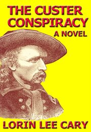 The Custer conspiracy cover image