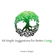 101 Simple Suggestions for Better Living