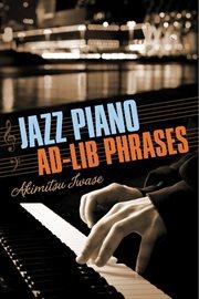 Mel Bay Presents Jazz Piano Ad-lib Phrases