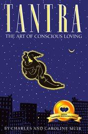 Tantra: sztuka âswiadomego kochania cover image