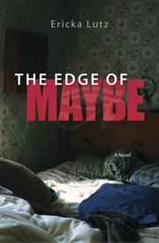 The edge of maybe: a novel cover image