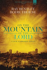On the mountain of the Lord : a novel cover image