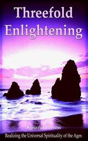 Threefold Enlightening