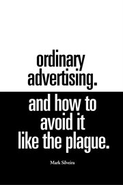 Ordinary Advertising and How to Avoid It Like the Plague