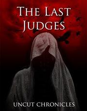 The last judges: uncut chronicles cover image