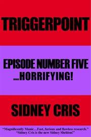 Triggerpoint: Episode Number Five
