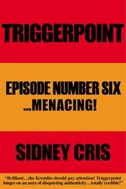 Triggerpoint: Episode Number Six