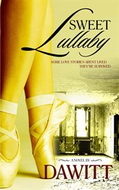 Sweet lullaby: some love stories aren't lived, they're survived : a novel cover image