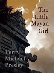 The Little Mayan Girl