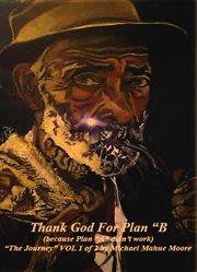 Thank God For Plan B, Because Plan A Didn't Work