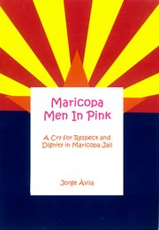 Maricopa men in pink. A Cry for Respect and Dignity in Maricopa Jail cover image